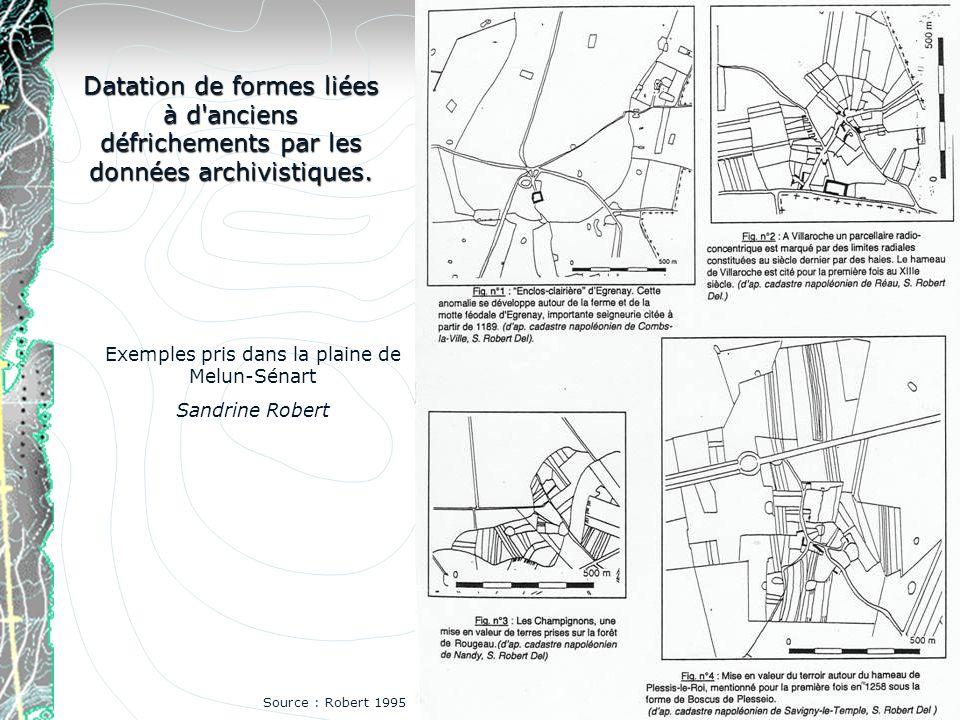 Datation de formes liées à d'anciens défrichements par les données archivistiques. Exemples pris dans la plaine de Melun-Sénart Sandrine Robert Source