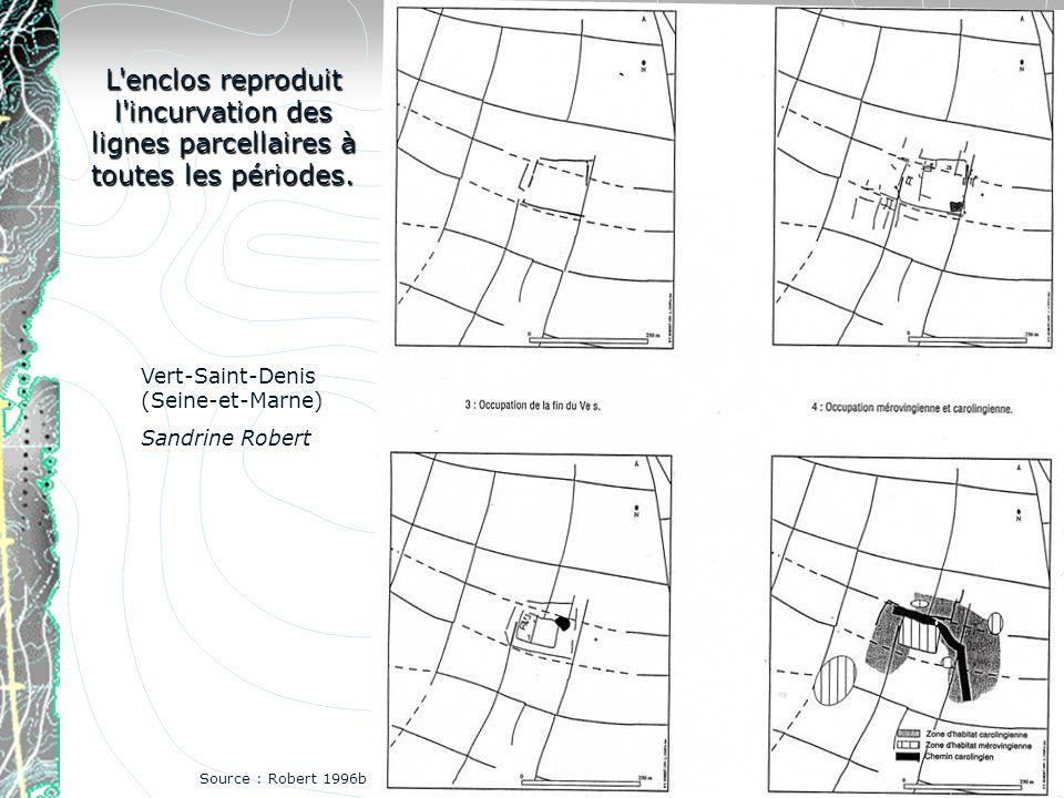 L'enclos reproduit l'incurvation des lignes parcellaires à toutes les périodes. Vert-Saint-Denis (Seine-et-Marne) Sandrine Robert Source : Robert 1996