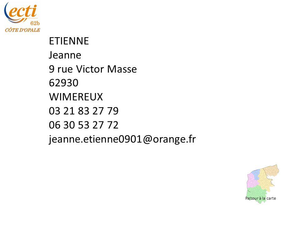 ETIENNE Jeanne 9 rue Victor Masse 62930 WIMEREUX 03 21 83 27 79 06 30 53 27 72 jeanne.etienne0901@orange.fr Retour à la carte