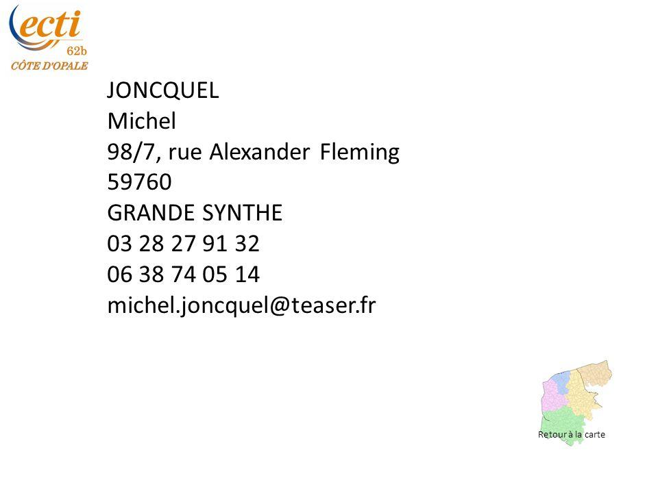 JONCQUEL Michel 98/7, rue Alexander Fleming 59760 GRANDE SYNTHE 03 28 27 91 32 06 38 74 05 14 michel.joncquel@teaser.fr Retour à la carte