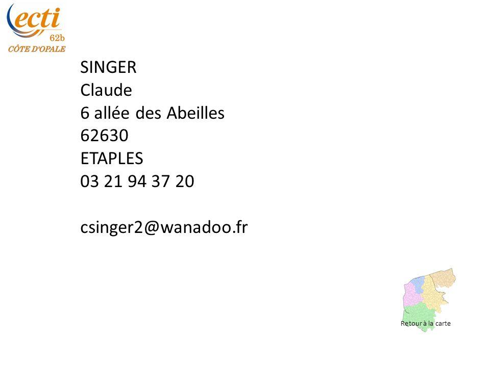 SINGER Claude 6 allée des Abeilles 62630 ETAPLES 03 21 94 37 20 csinger2@wanadoo.fr Retour à la carte