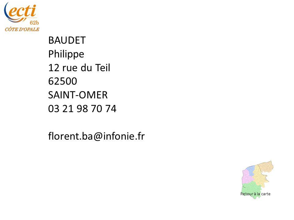 BAUDET Philippe 12 rue du Teil 62500 SAINT-OMER 03 21 98 70 74 florent.ba@infonie.fr Retour à la carte