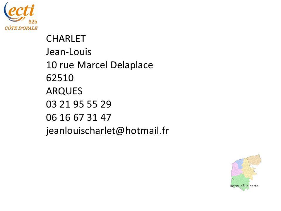 CHARLET Jean-Louis 10 rue Marcel Delaplace 62510 ARQUES 03 21 95 55 29 06 16 67 31 47 jeanlouischarlet@hotmail.fr Retour à la carte