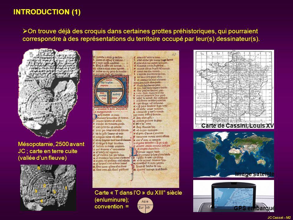 JC Cassel – M2 INTRODUCTION (2) Tous ces instruments, tous ces relevés signent un besoin impératif de se repérer dans le temps et dans lespace, et si ces besoins existent, cest parce que le cerveau traite ces informations.