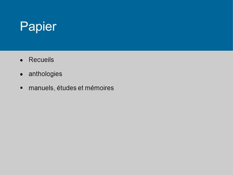 Papier Recueils anthologies manuels, études et mémoires