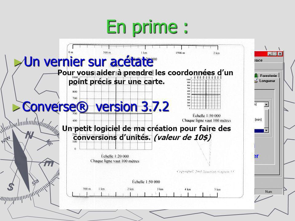 En prime : Un vernier sur acétate Pour vous aider à prendre les coordonnées dun point précis sur une carte. Converse® version 3.7.2 Un petit logiciel