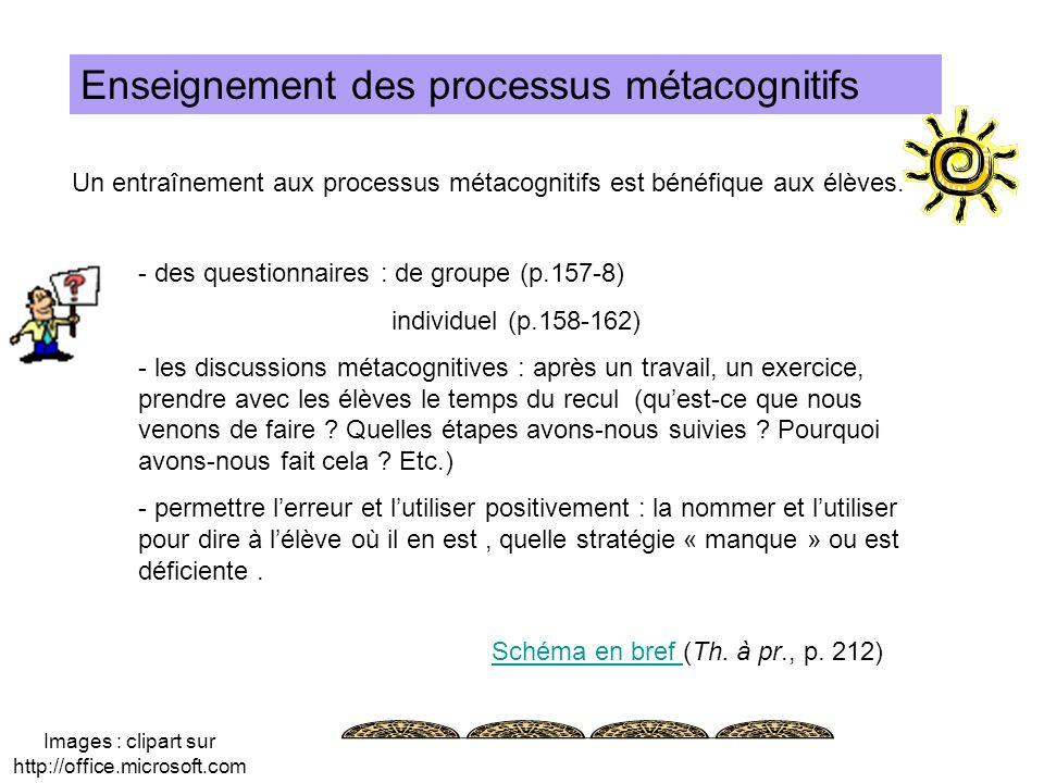 Enseignement des processus métacognitifs Un entraînement aux processus métacognitifs est bénéfique aux élèves. - des questionnaires : de groupe (p.157