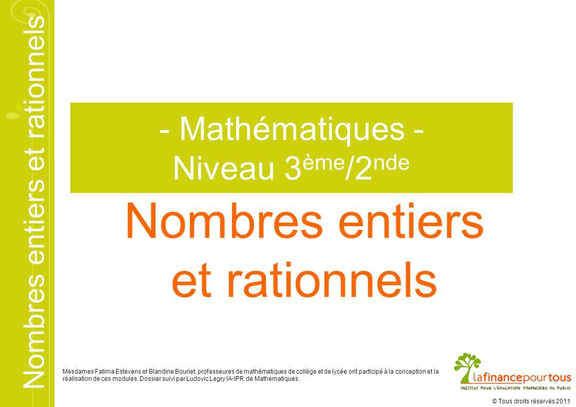 Nombres entiers et rationnels © Tous droits réservés 2011 F I N
