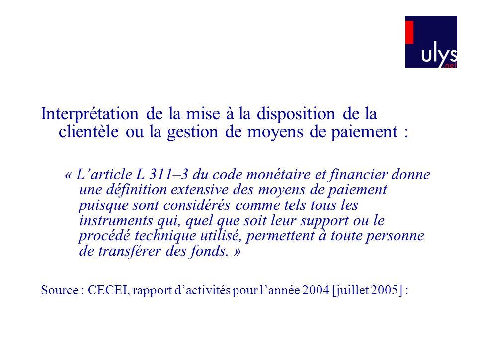 Interprétation de la mise à la disposition de la clientèle ou la gestion de moyens de paiement : « Larticle L 311–3 du code monétaire et financier don