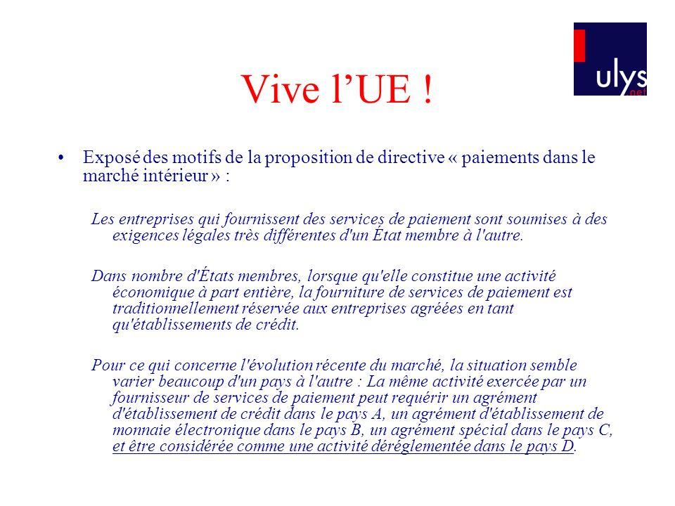 Vive lUE ! Exposé des motifs de la proposition de directive « paiements dans le marché intérieur » : Les entreprises qui fournissent des services de p