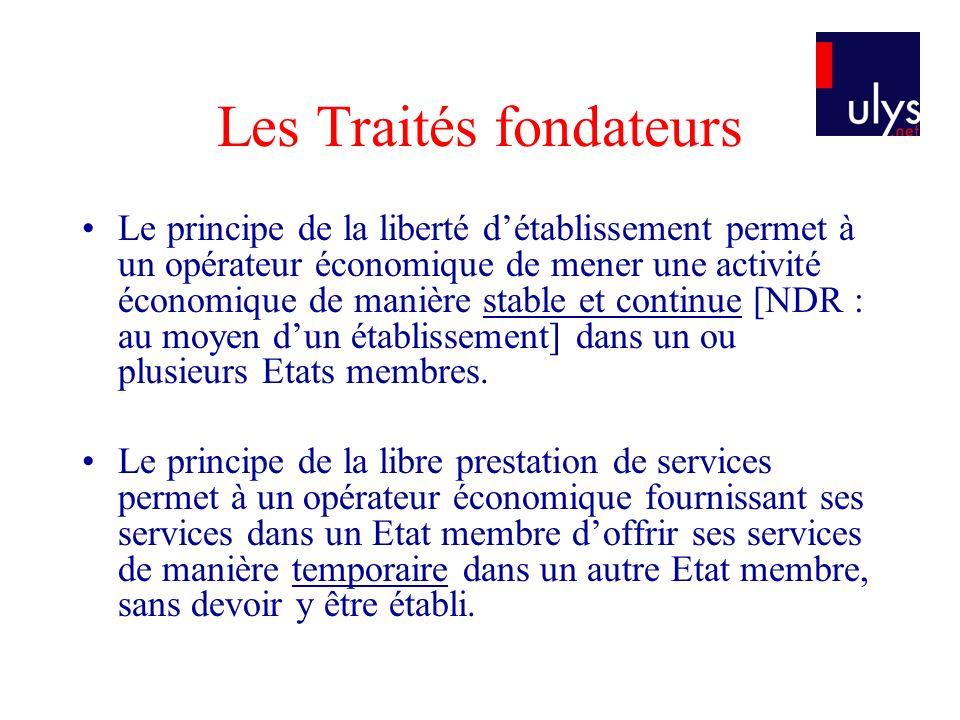 Les Traités fondateurs Le principe de la liberté détablissement permet à un opérateur économique de mener une activité économique de manière stable et