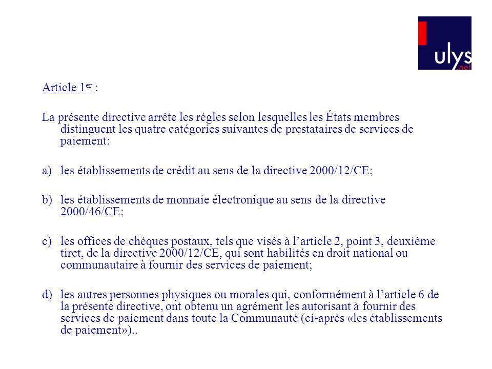Article 1 er : La présente directive arrête les règles selon lesquelles les États membres distinguent les quatre catégories suivantes de prestataires