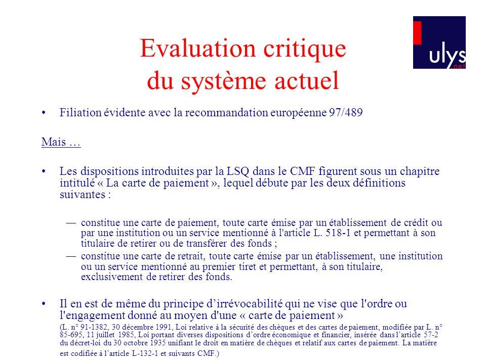 Evaluation critique du système actuel Filiation évidente avec la recommandation européenne 97/489 Mais … Les dispositions introduites par la LSQ dans