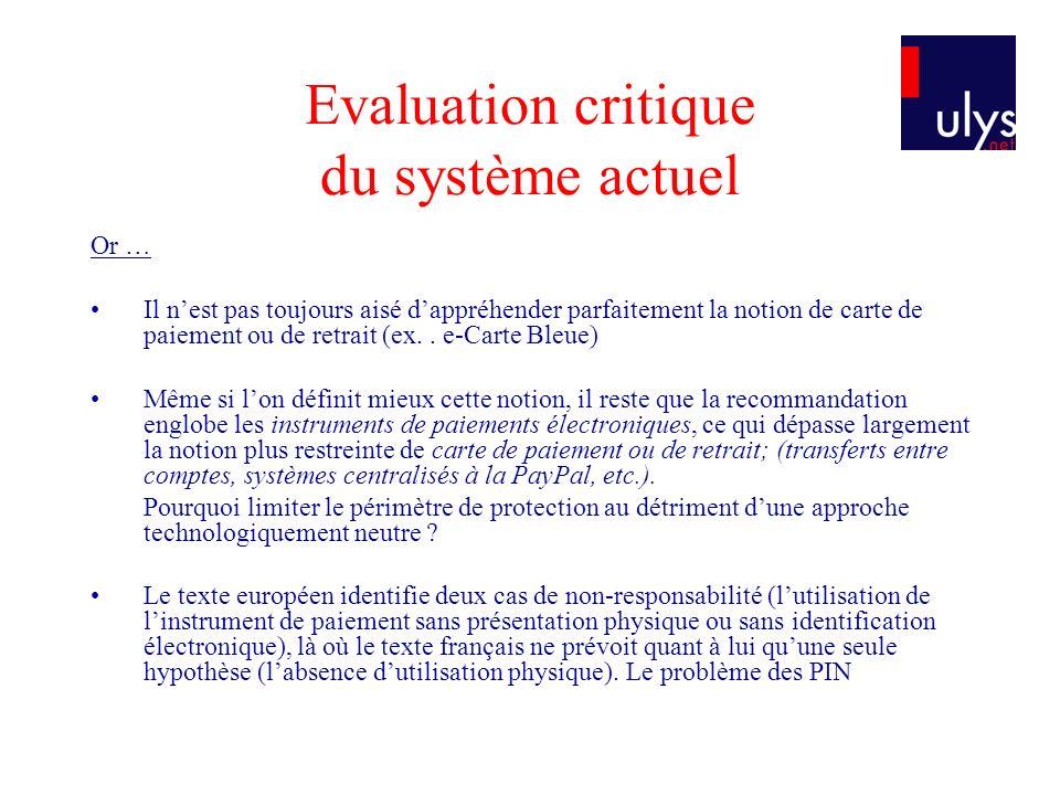 Evaluation critique du système actuel Or … Il nest pas toujours aisé dappréhender parfaitement la notion de carte de paiement ou de retrait (ex.. e-Ca