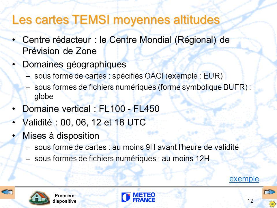 Première diapositive 12 Les cartes TEMSI moyennes altitudes Centre rédacteur : le Centre Mondial (Régional) de Prévision de Zone Domaines géographique