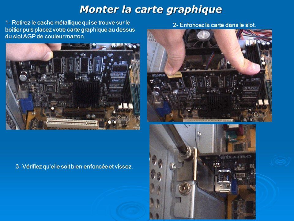 Monter la carte graphique 1- Retirez le cache métallique qui se trouve sur le boîtier puis placez votre carte graphique au dessus du slot AGP de coule