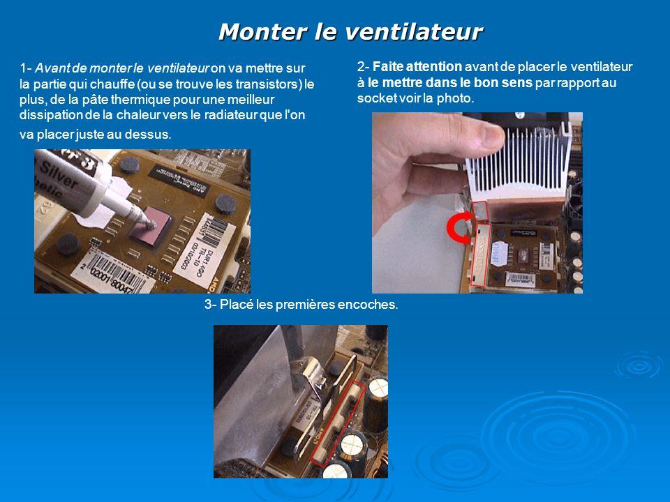 Monter le ventilateur 1- Avant de monter le ventilateur on va mettre sur la partie qui chauffe (ou se trouve les transistors) le plus, de la pâte ther