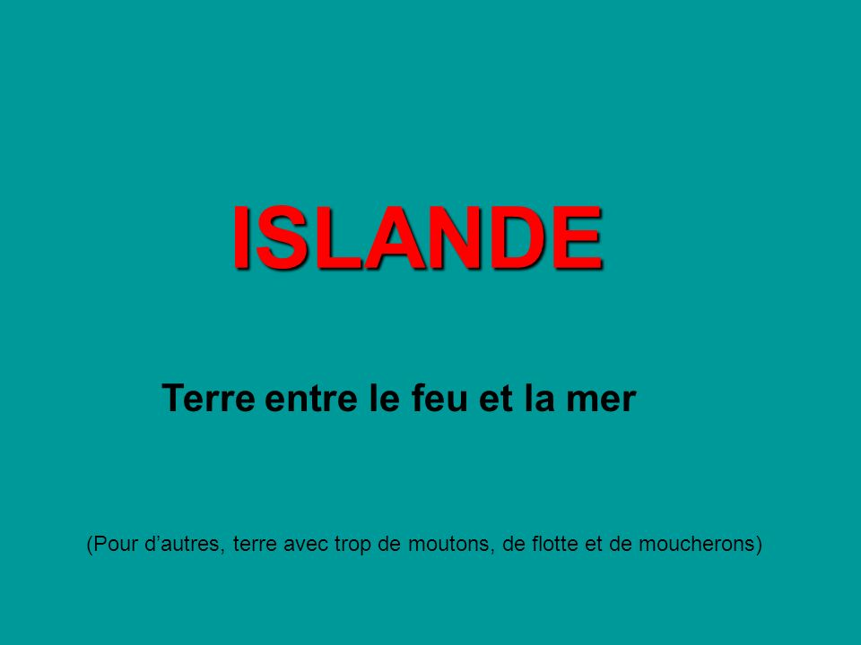 LIslande en chiffres 103 000km² 295 000hab.