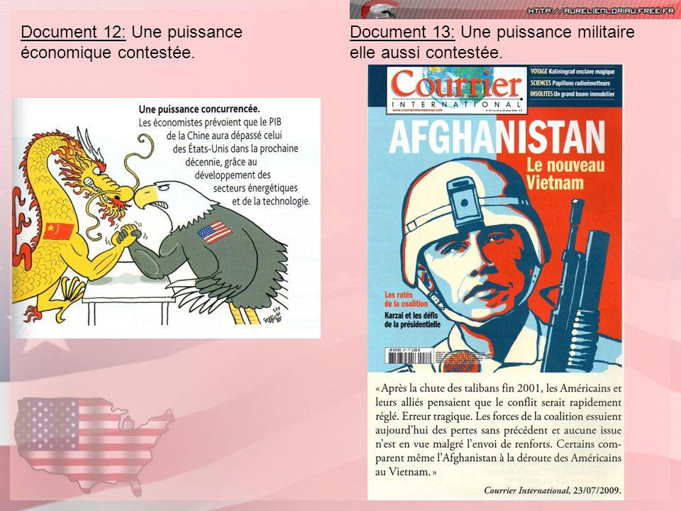 Document 12: Une puissance économique contestée. Document 13: Une puissance militaire elle aussi contestée.