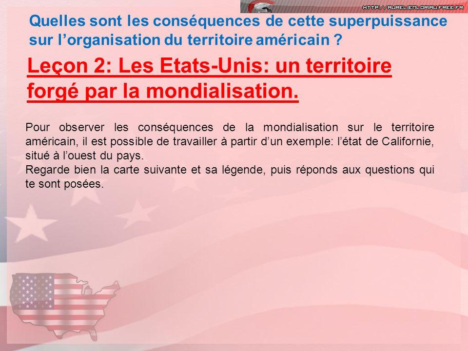 Quelles sont les conséquences de cette superpuissance sur lorganisation du territoire américain ? Leçon 2: Les Etats-Unis: un territoire forgé par la