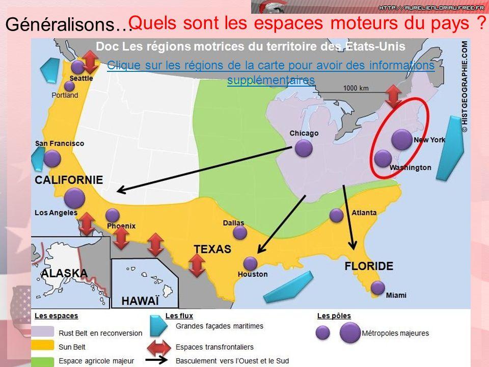 Généralisons… Quels sont les espaces moteurs du pays ? Clique sur les régions de la carte pour avoir des informations supplémentaires