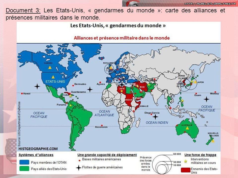 Document 3: Les Etats-Unis, « gendarmes du monde »: carte des alliances et présences militaires dans le monde.
