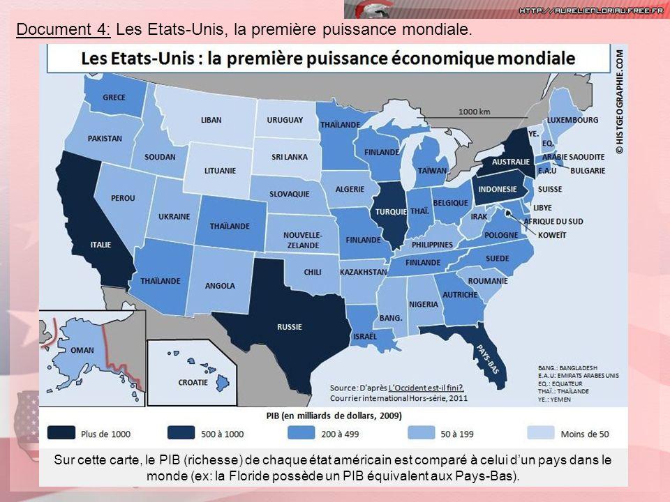 Document 4: Les Etats-Unis, la première puissance mondiale. Sur cette carte, le PIB (richesse) de chaque état américain est comparé à celui dun pays d