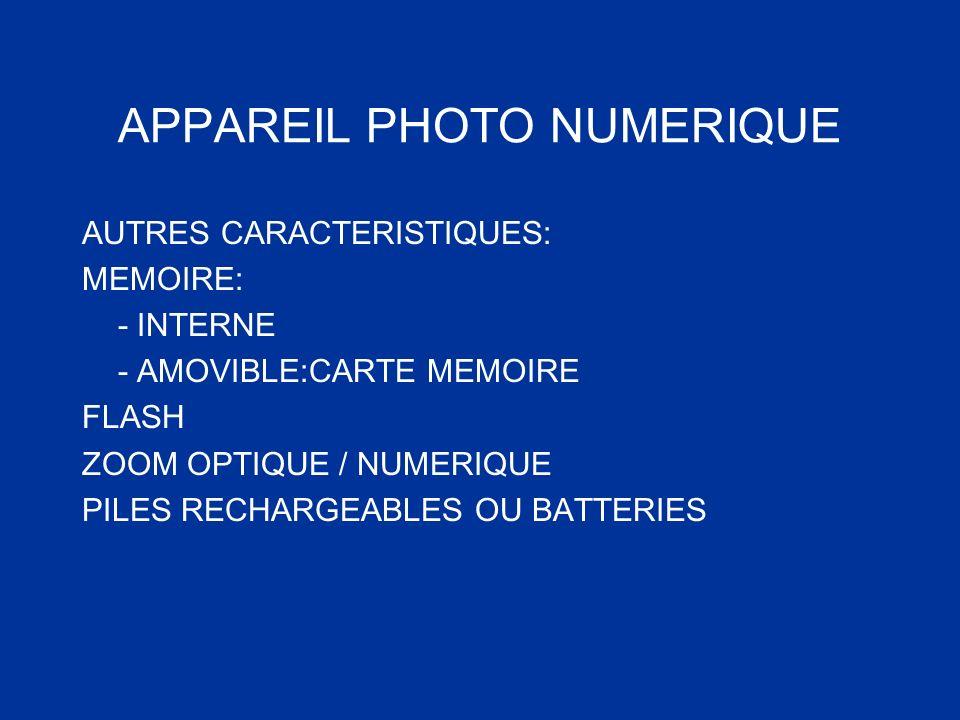 APPAREIL PHOTO NUMERIQUE AUTRES CARACTERISTIQUES: MEMOIRE: - INTERNE - AMOVIBLE:CARTE MEMOIRE FLASH ZOOM OPTIQUE / NUMERIQUE PILES RECHARGEABLES OU BA