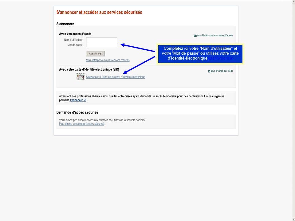 Complétez ici votre Nom dutilisateur et votre Mot de passe ou utilisez votre carte didentité électroniquewachtwoord in