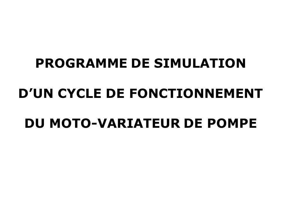 PROGRAMME DE SIMULATION DUN CYCLE DE FONCTIONNEMENT DU MOTO-VARIATEUR DE POMPE
