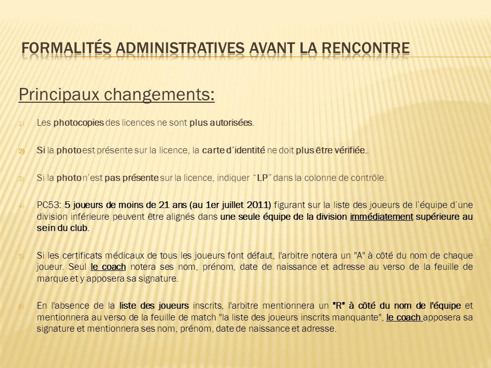Principaux changements: 1) Les photocopies des licences ne sont plus autorisées.