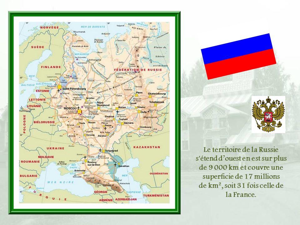 Le territoire de la Russie s étend douest en est sur plus de 9 000 km et couvre une superficie de 17 millions de km², soit 31 fois celle de la France.