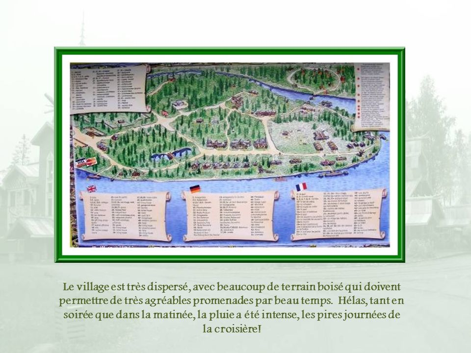 Une partie du village est occupée par ces maisonnettes de bois, aménagées et meublées à lancienne.