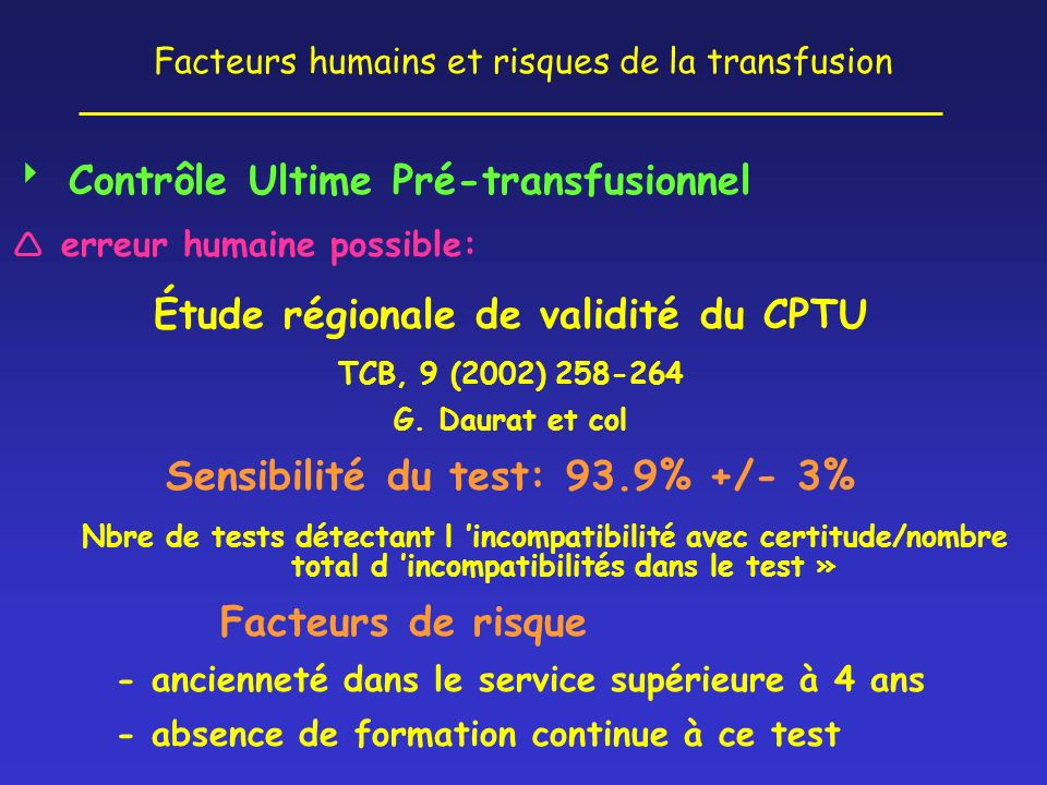 Facteurs humains et risques de la transfusion Contrôle Ultime Pré-transfusionnel erreur humaine possible: Étude régionale de validité du CPTU TCB, 9 (