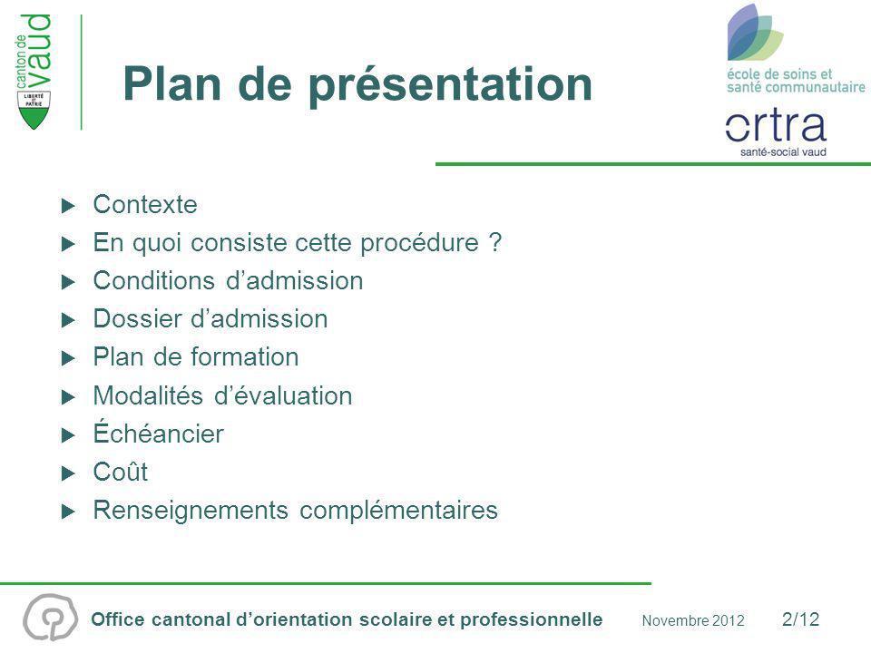 Office cantonal dorientation scolaire et professionnelle Novembre 2012 3/12 Contexte Pénurie de professionnels qualifiés dans le domaine médical.