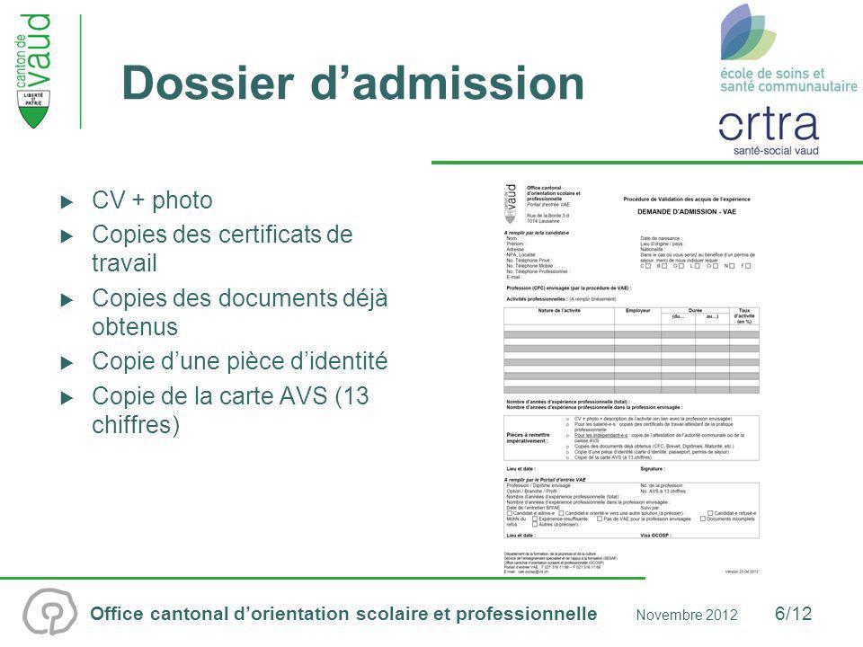 Office cantonal dorientation scolaire et professionnelle Novembre 2012 7/12 Plan de formation 240 heures de formation Expérience pratique de 120 heures (15 jours).