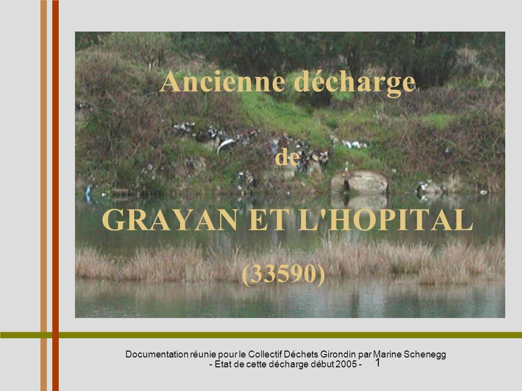 1 Ancienne décharge de GRAYAN ET L'HOPITAL (33590) Documentation réunie pour le Collectif Déchets Girondin par Marine Schenegg - Etat de cette décharg