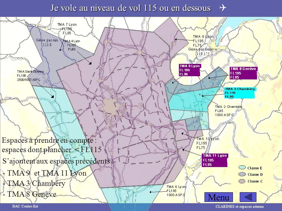 CLARINES et espaces aériens DAC Centre-Est Gérée par Genève 119.175 Gérée par Aix 123.8 Espaces à prendre en compte : espaces dont plancher < FL115 Sa