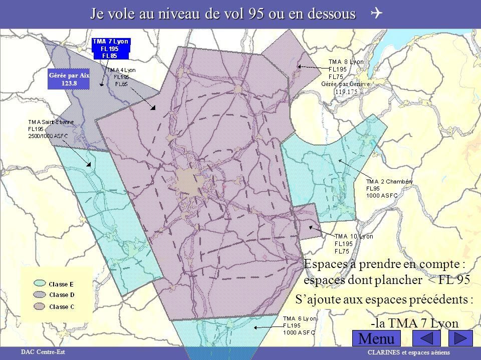 CLARINES et espaces aériens DAC Centre-Est Espaces à prendre en compte : espaces dont plancher < FL 95 Sajoute aux espaces précédents : -la TMA 7 Lyon