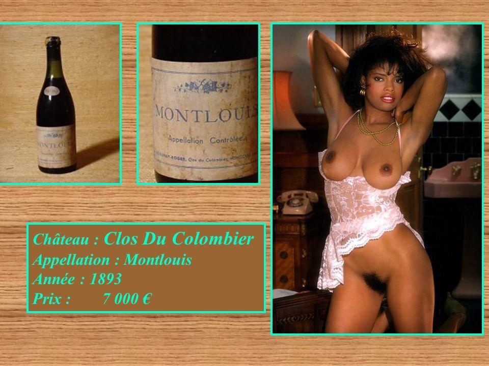 Château : Clos Du Colombier Appellation : Montlouis Année : 1893 Prix : 7 000
