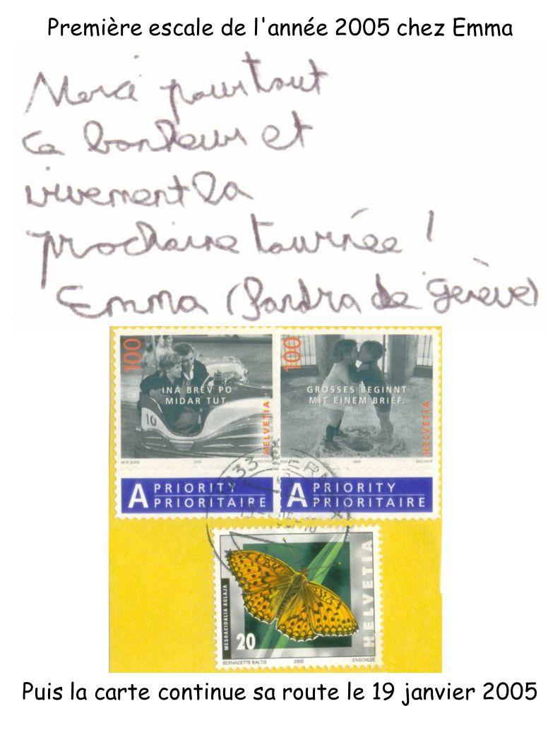 Puis la carte continue sa route le 19 janvier 2005 Première escale de l'année 2005 chez Emma