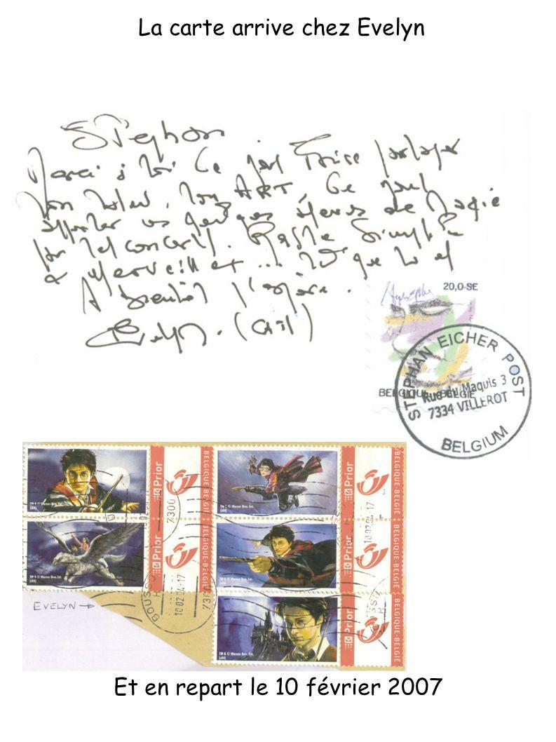 Et en repart le 10 février 2007 La carte arrive chez Evelyn