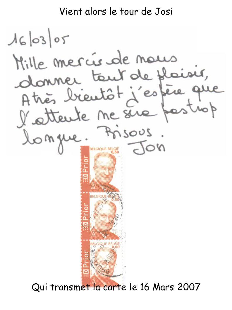 Qui transmet la carte le 16 Mars 2007 Vient alors le tour de Josi