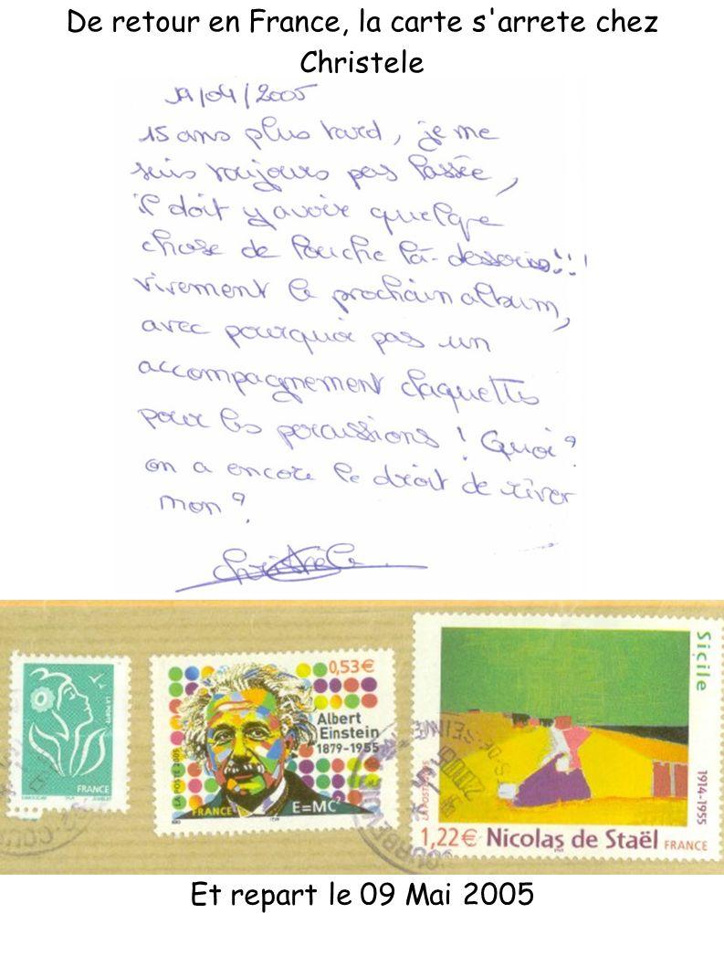 Et repart le 09 Mai 2005 De retour en France, la carte s'arrete chez Christele
