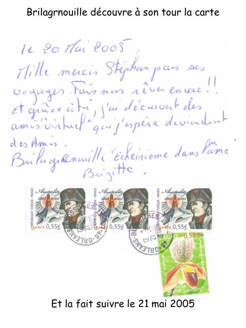 Et la fait suivre le 21 mai 2005 Brilagrnouille découvre à son tour la carte