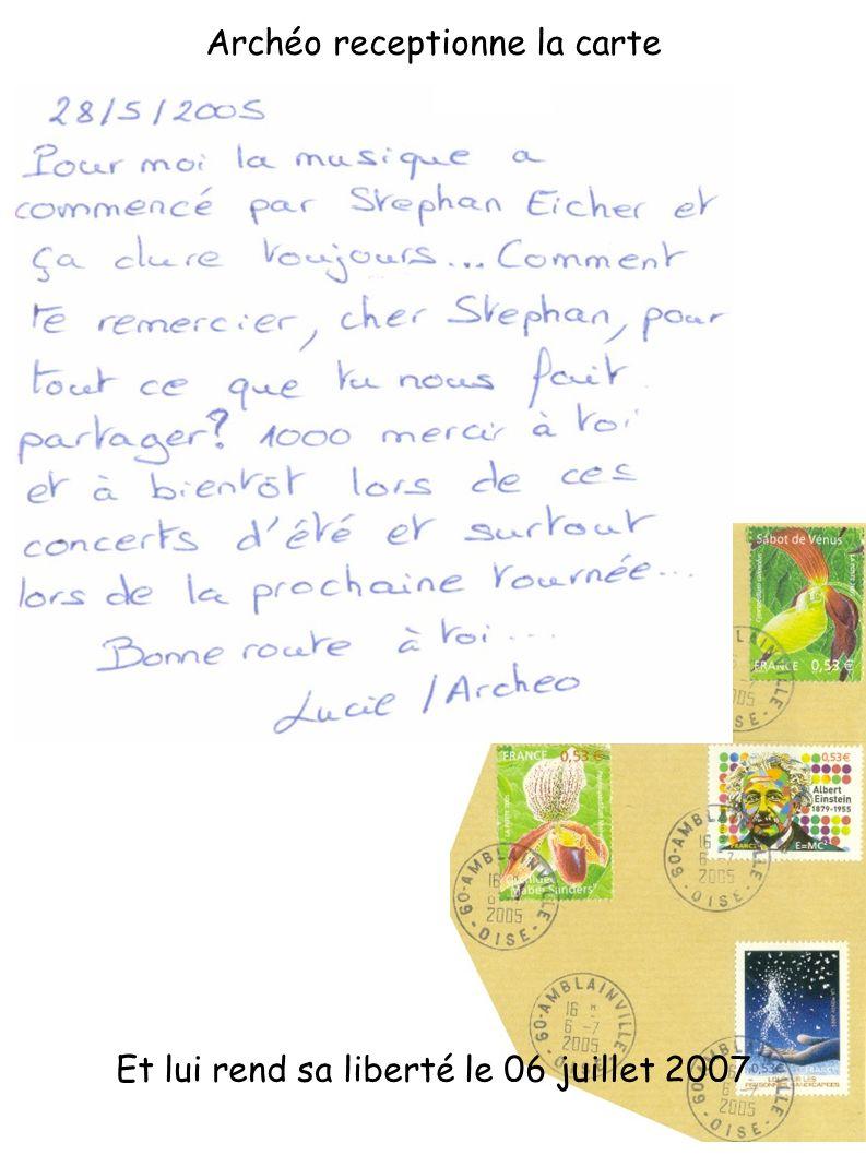 Et lui rend sa liberté le 06 juillet 2007 Archéo receptionne la carte