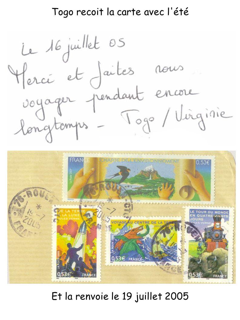 Et la renvoie le 19 juillet 2005 Togo recoit la carte avec l'été