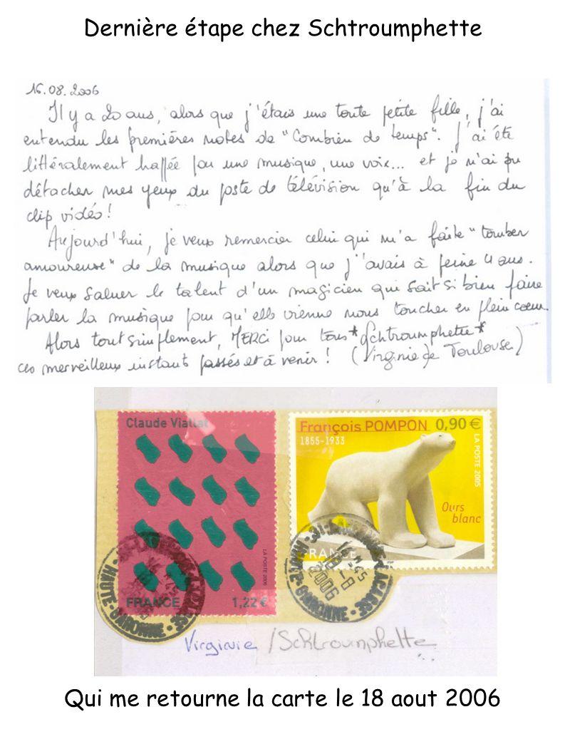 Qui me retourne la carte le 18 aout 2006 Dernière étape chez Schtroumphette
