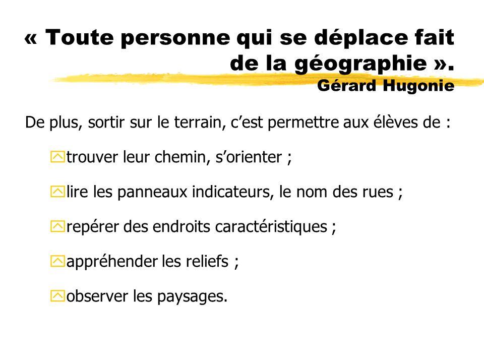« Toute personne qui se déplace fait de la géographie ».