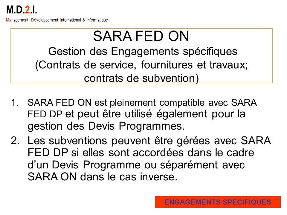 1.SARA FED ON est pleinement compatible avec SARA FED DP et peut être utilisé également pour la gestion des Devis Programmes. 2.Les subventions peuven